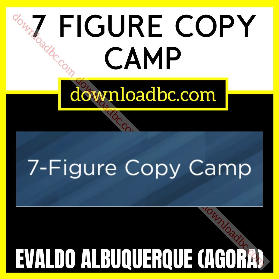 Evaldo Albuquerque (Agora) 7 Figure Copy Camp free download