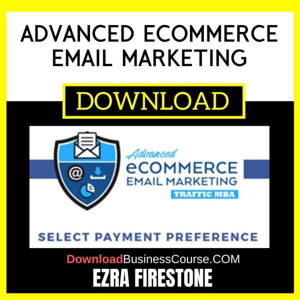 Ezra Firestone Advanced Ecommerce Email Marketing FREE DOWNLOAD