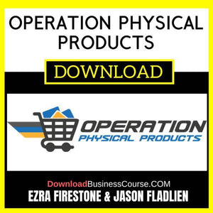 Ezra Firestone Jason Fladlien Operation Physical Products FREE DOWNLOAD