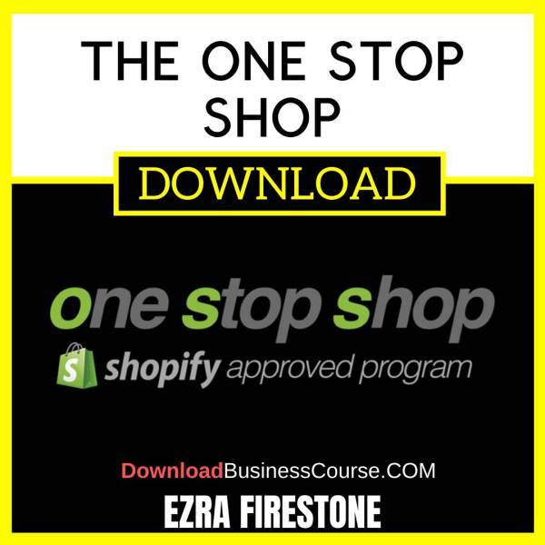 Ezra Firestone The One Stop Shop FREE DOWNLOAD