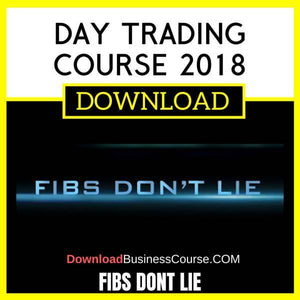 Fibs Dont Lie Day Trading Course 2018 FREE DOWNLOAD