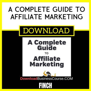 Finch A Complete Guide To Affiliate Marketing FREE DOWNLOAD