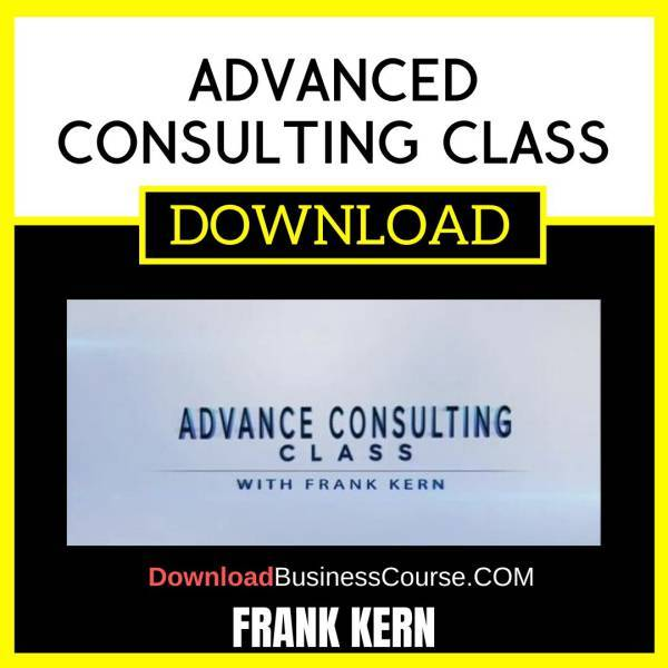 Frank Kern Advanced Consulting Class FREE DOWNLOAD