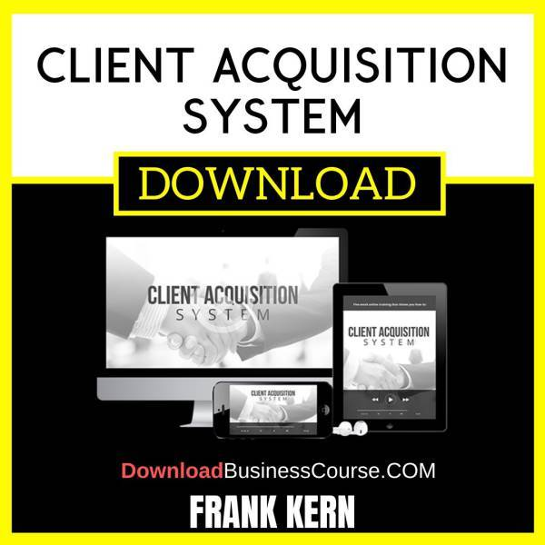 Frank Kern Client Acquisition System FREE DOWNLOAD