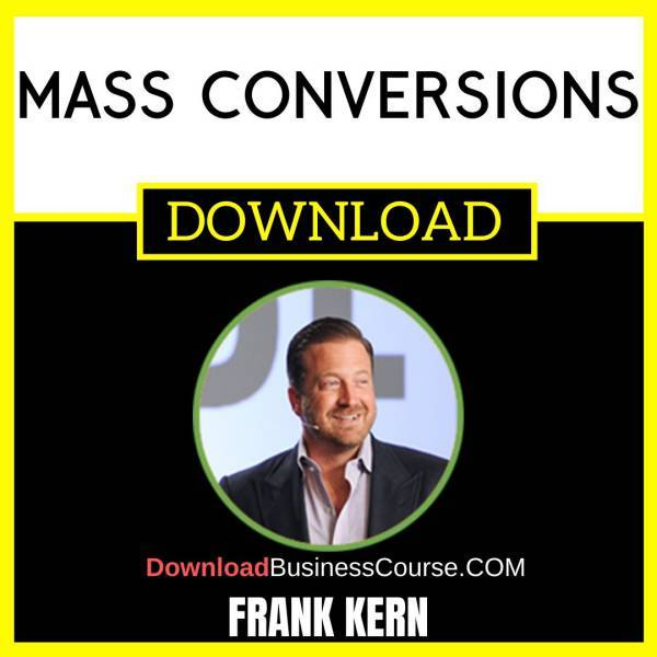 Frank Kern Mass Conversions FREE DOWNLOAD
