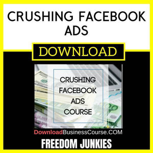 Freedom Junkies Crushing Facebook Ads FREE DOWNLOAD