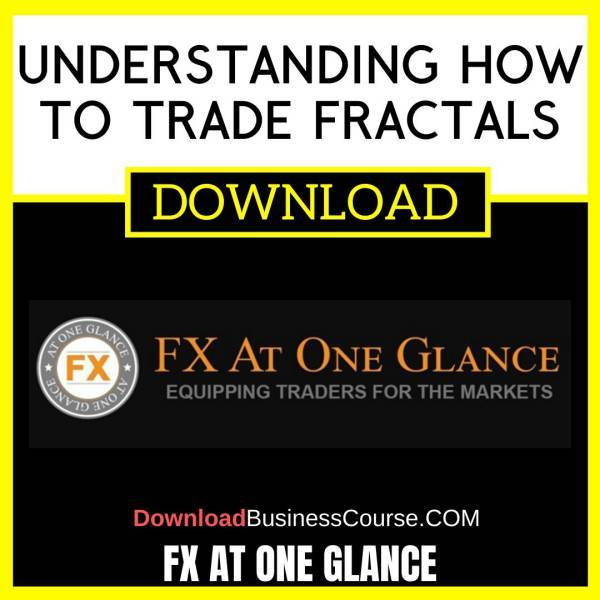 Fx At One Glance Understanding How To Trade Fractals FREE DOWNLOAD