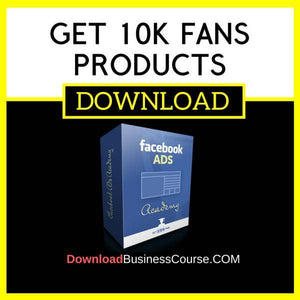Get 10k Fans Products FREE DOWNLOAD
