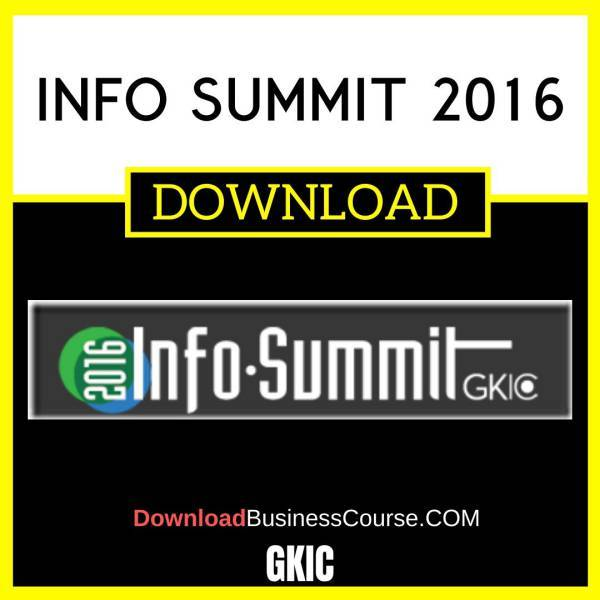 Gkic Info Summit 2016 FREE DOWNLOAD