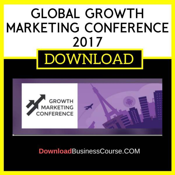 Global Growth Marketing Conference 2017 FREE DOWNLOAD