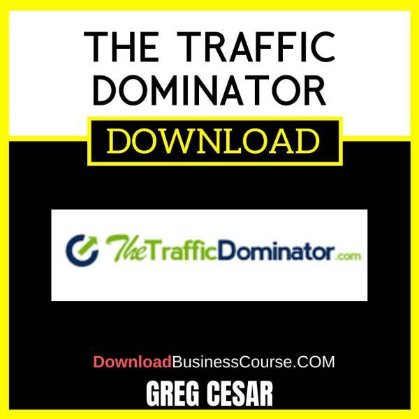 Greg Cesar The Traffic Dominator FREE DOWNLOAD