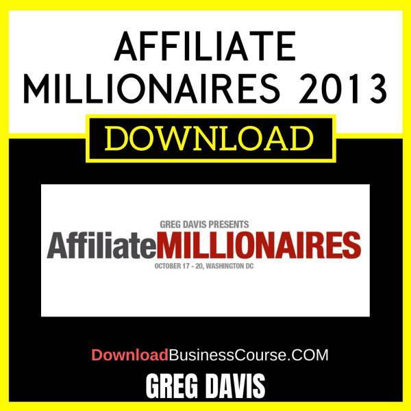 Greg Davis Affiliate Millionaires 2013 FREE DOWNLOAD