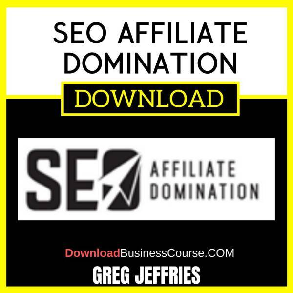 Greg Jeffries Seo Affiliate Domination FREE DOWNLOAD