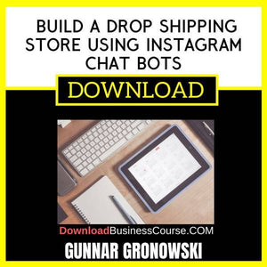 Gunnar Gronowski Build A Drop Shipping Store Using Instagram Chat Bots FREE DOWNLOAD