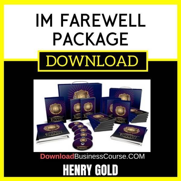 Henry Gold Im Farewell Package FREE DOWNLOAD