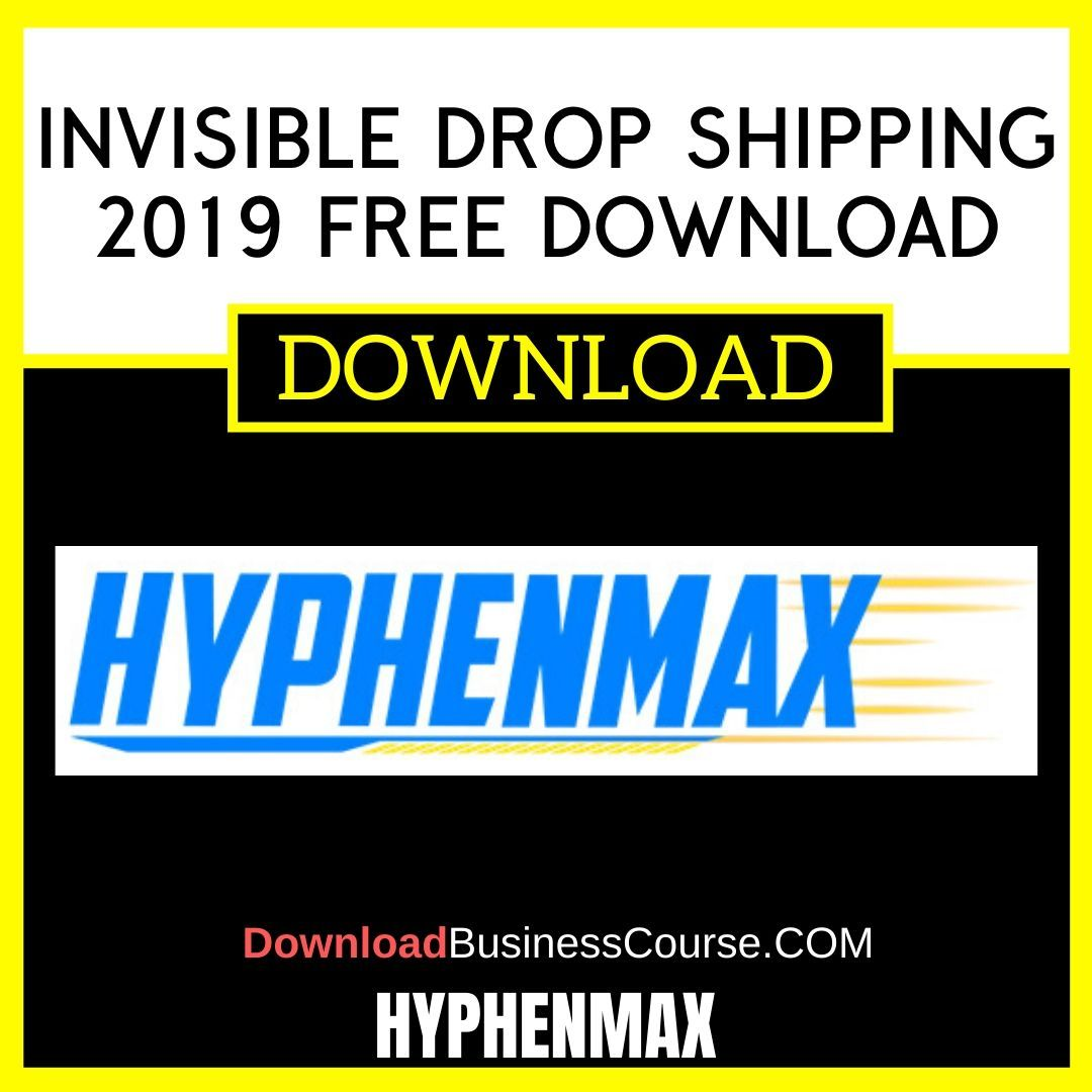 Hyphenmax Invisible Drop Shipping 2019 FREE DOWNLOAD