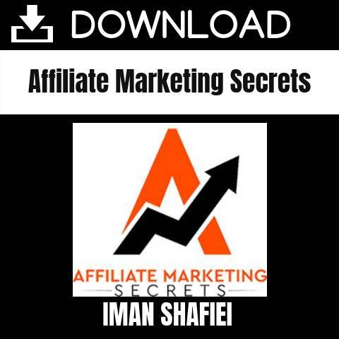 Iman Shafiei - Affiliate Marketing Secrets FREE DOWNLOAD