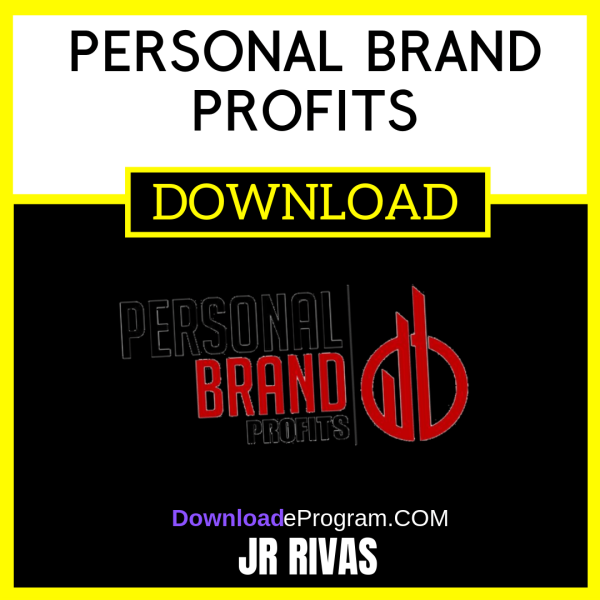 JR Rivas Personal Brand Profits FREE DOWNLOAD