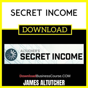 James Altutcher Secret Income FREE DOWNLOAD