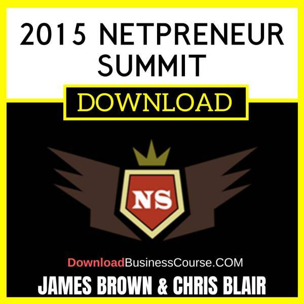 James Brown Chris Blair 2015 Netpreneur Summit FREE DOWNLOAD