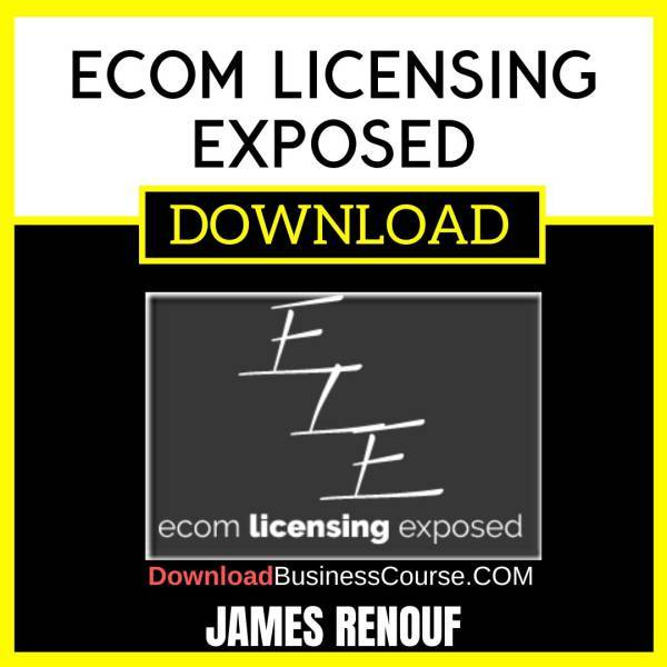 James Renouf Ecom Licensing Exposed FREE DOWNLOAD