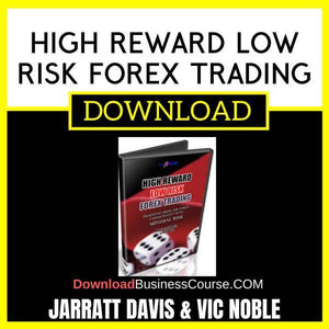 Jarratt Davis And Vic Noble High Reward Low Risk Forex Trading FREE DOWNLOAD