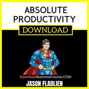Jason Fladlien Absolute Productivity FREE DOWNLOAD