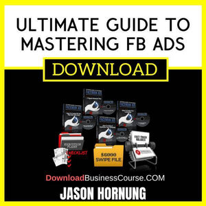 Jason Hornung Ultimate Guide To Mastering Fb Ads FREE DOWNLOAD