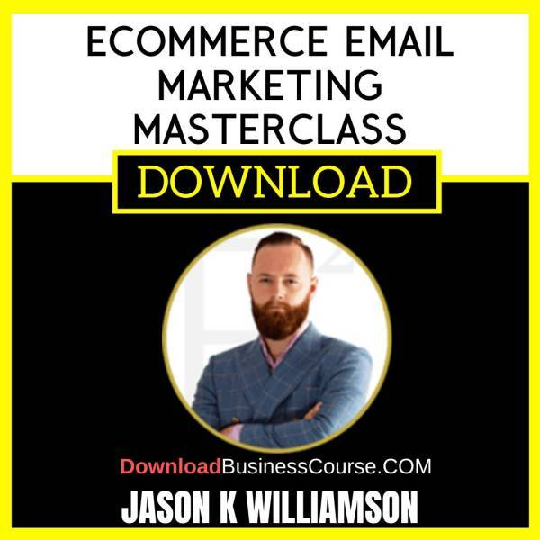 Jason K Williamson Ecommerce Email Marketing Masterclass FREE DOWNLOAD
