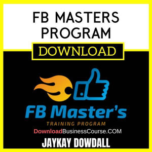 Jaykay Dowdall Fb Masters Program FREE DOWNLOAD