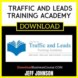 Jeff Johnson Traffic And Leads Training Academy FREE DOWNLOAD