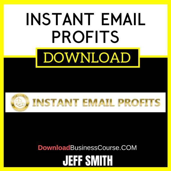 Jeff Smith Instant Email Profits FREE DOWNLOAD