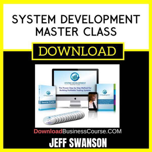 Jeff Swanson System Development Master Class FREE DOWNLOAD