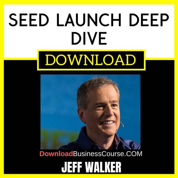 Jeff Walker Seed Launch Deep Dive FREE DOWNLOAD