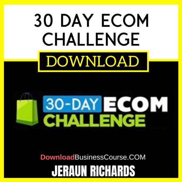 Jeraun Richards 30 Day Ecom Challenge FREE DOWNLOAD