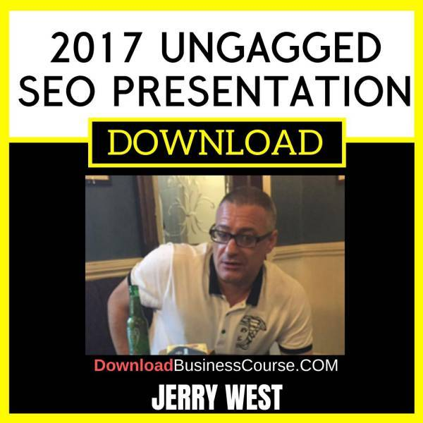 Jerry West 2017 Ungagged Seo Presentation FREE DOWNLOAD