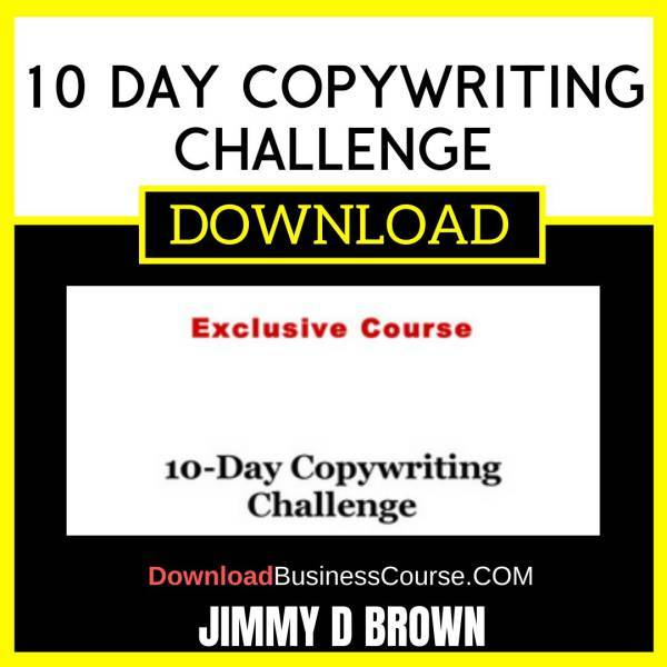 Jimmy D Brown 10 Day Copywriting Challenge FREE DOWNLOAD