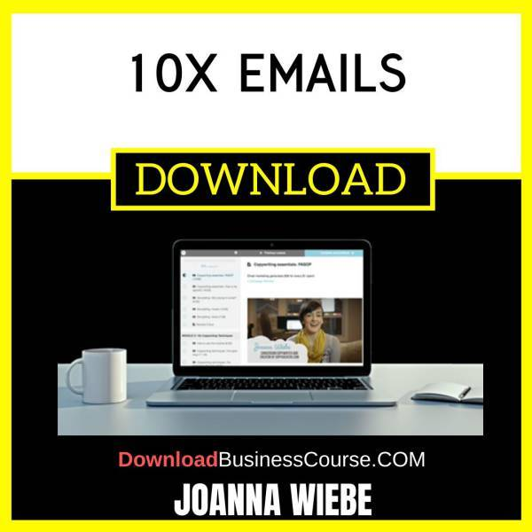 Joanna Wiebe 10x Emails FREE DOWNLOAD