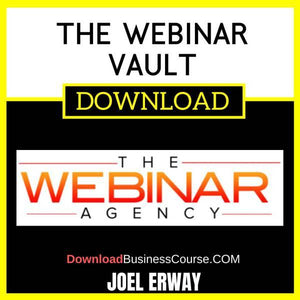 Joel Erway The Webinar Vault FREE DOWNLOAD