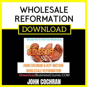 John Cochran Wholesale Reformation FREE DOWNLOAD
