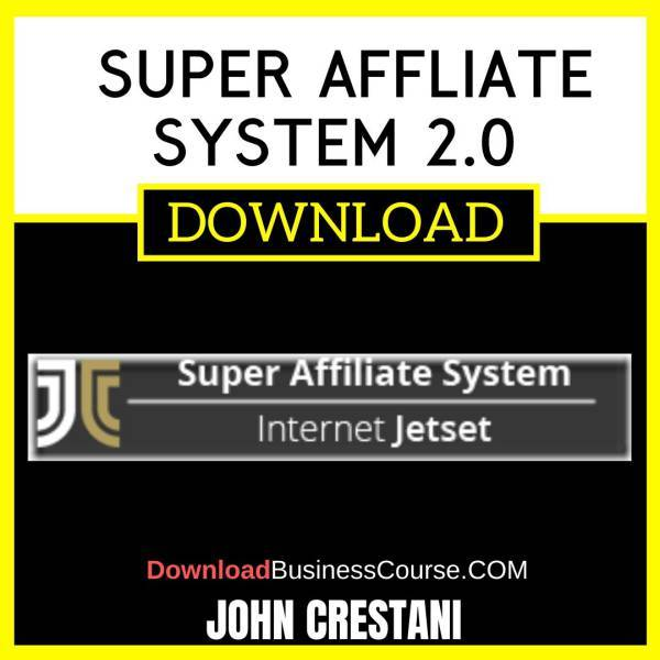 John Crestani Super Affliate System 2.0 FREE DOWNLOAD