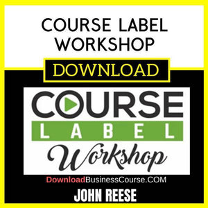 John Reese Course Label Workshop FREE DOWNLOAD