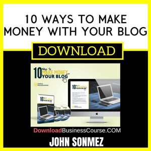 John Sonmez 10 Ways To Make Money With Your Blog FREE DOWNLOAD
