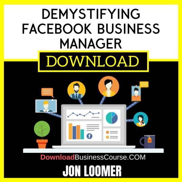 Jon Loomer Demystifying Facebook Business Manager FREE DOWNLOAD