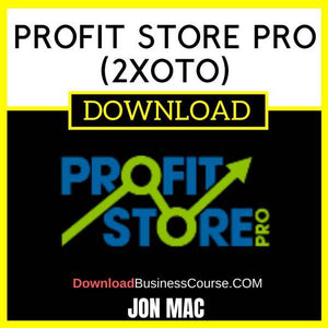 Jon Mac Profit Store Pro (2xOTO) FREE DOWNLOAD