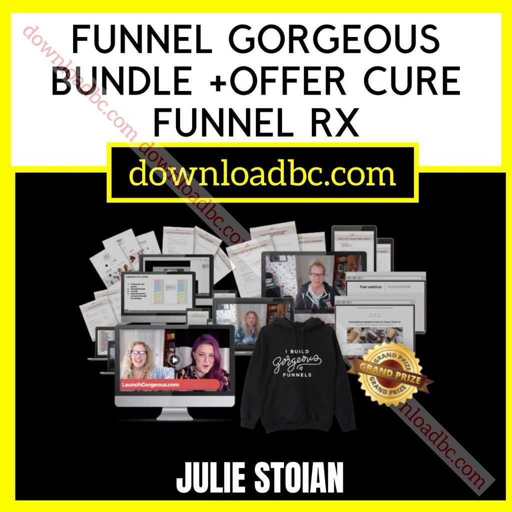 Julie Stoian Funnel Gorgeous Bundle +Offer Cure Funnel RX
