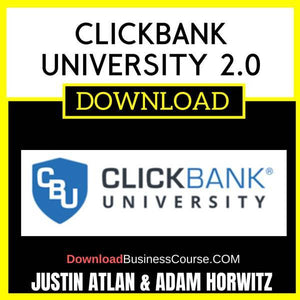 Justin Atlan Adam Horwitz Clickbank University 2.0 FREE DOWNLOAD