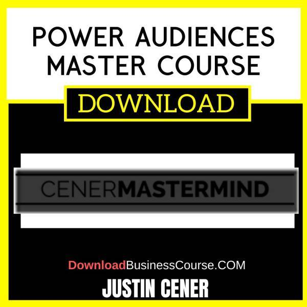 Justin Cener Power Audiences Master Course FREE DOWNLOAD