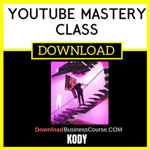 Kody Youtube Mastery Class FREE DOWNLOAD