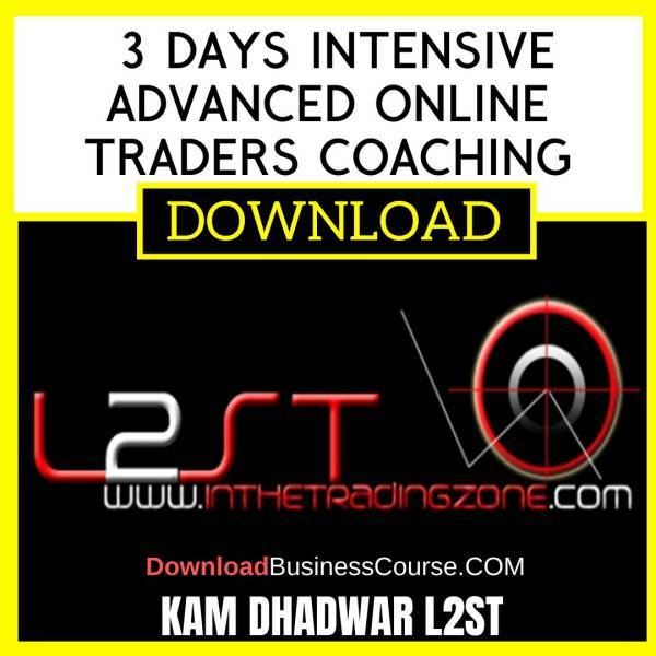 Kam Dhadwar L2st 3 Days Intensive Advanced Online Traders Coaching FREE DOWNLOAD